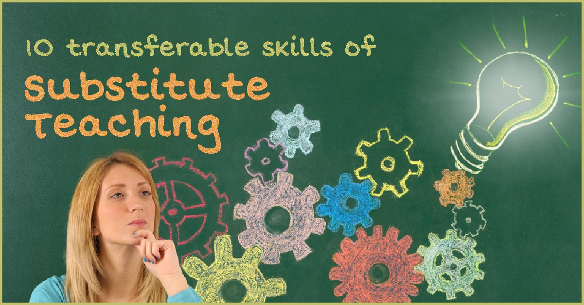 10 transferable skills of substitute teaching
