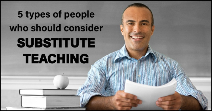 5 Types of People Who Should Consider Substitute Teaching