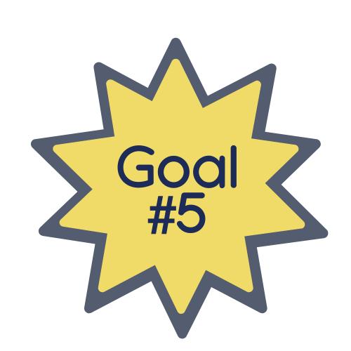 Goal #5